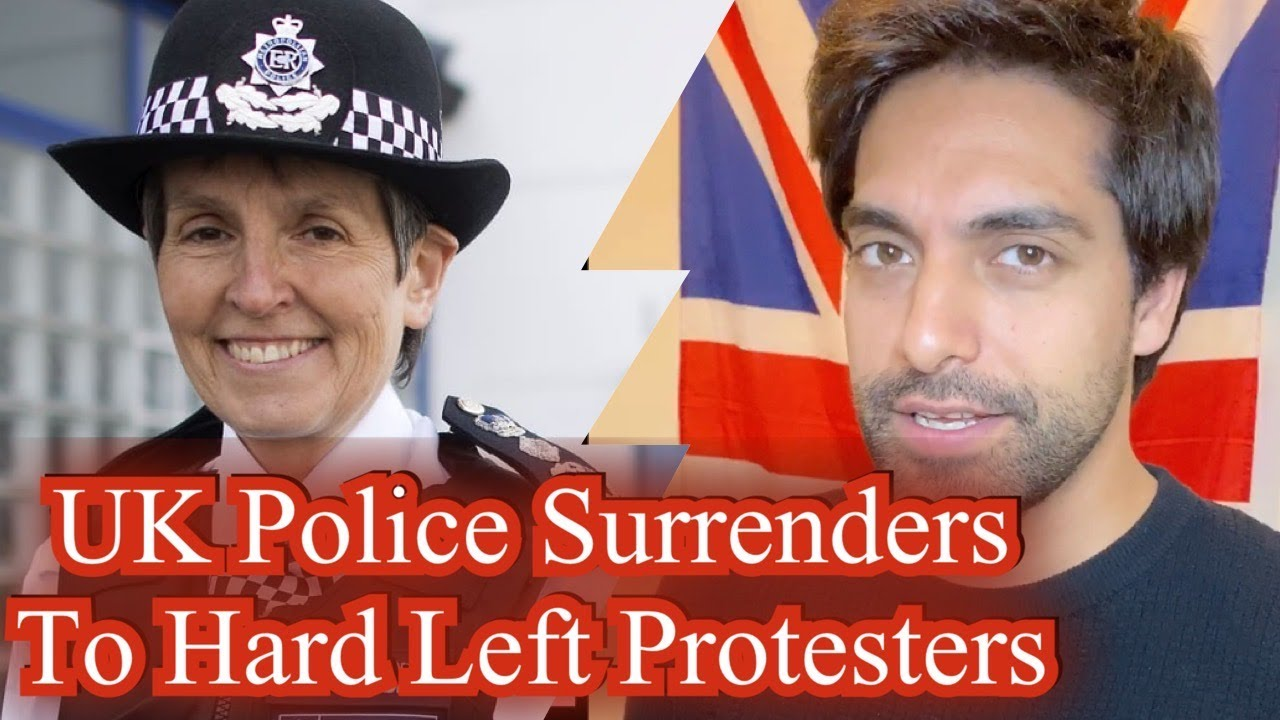 UK Police Surrenders To Hard Left Protesters