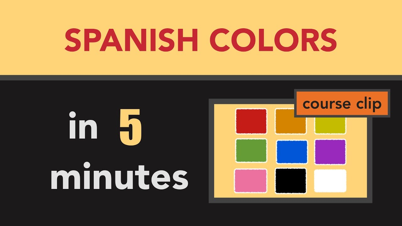 Spanish Vocabulary Learn Spanish Colors In Less Than 5 Minutes
