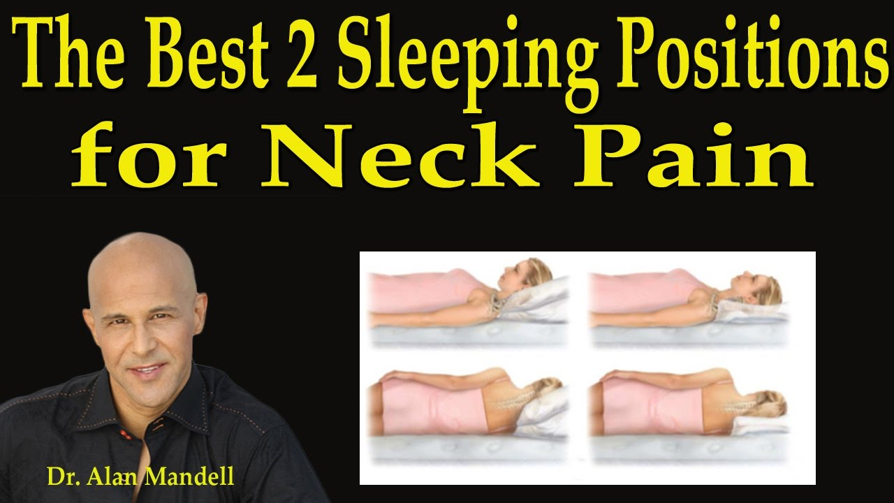 The 2 Best Sleeping Positions For Neck Pain Dr Mandell