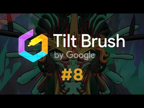 [ Tilt Brush ] EP8: Showcasing the latest Tilt Brush artwork
