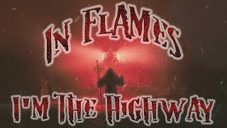 In Flames - I'm the Highway.