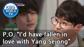 """P.O. """"I'd have fallen in love with Yang Sejong if I was a girl"""""""