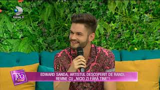 Teo Show - Edward Sanda, artistul descoperit de Randi, revine cu Nicio zi fara tine! Part ...