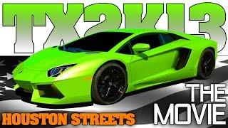 "TX2K13 ""The Movie"" Streets of Houston, Texas drag racing 2013 Full Event"