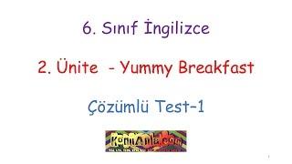 6. Sınıf İngilizce / 2. Ünite / Yummy Breakfast / Çözümlü Test-1