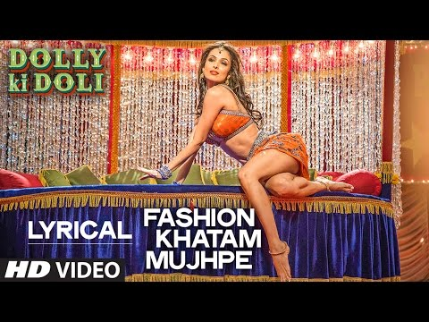 'Fashion Khatam Mujhpe' Full Song with LYRICS | Dolly Ki Doli | T-series