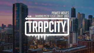 Diamond Pistols - Power Moves (feat. Crichy Crich)
