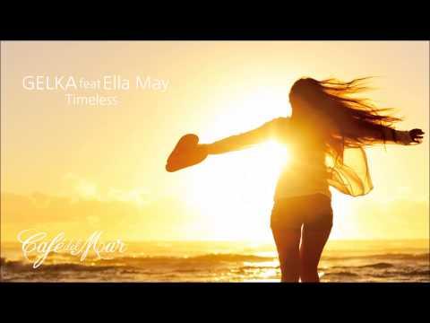 Gelka feat. Ella May - Timeless (Café del...