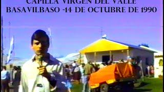 1990 Inauguración capilla Virgen del Valle   Pueblo Nuevo   Basavilbaso