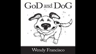 Video GoD And DoG by Wendy J Francisco download MP3, 3GP, MP4, WEBM, AVI, FLV Agustus 2017
