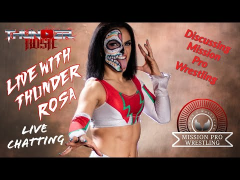 Live With Thunder Rosa; Discussing Mission Pro Wrestling and Live Chatting