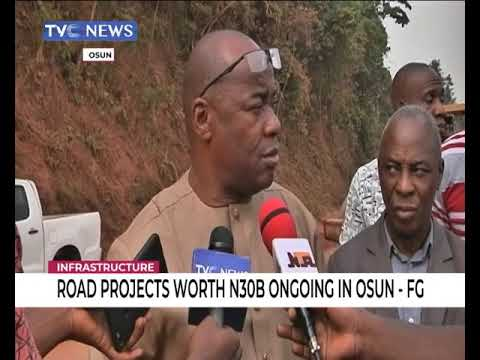 Road Projects Worth N30bn Ongoing In Osun - FG
