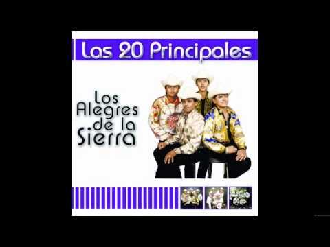 Los Alegres de la Sierra - Las 20 principales de los Alegres de la Sierra (Álbum completo)