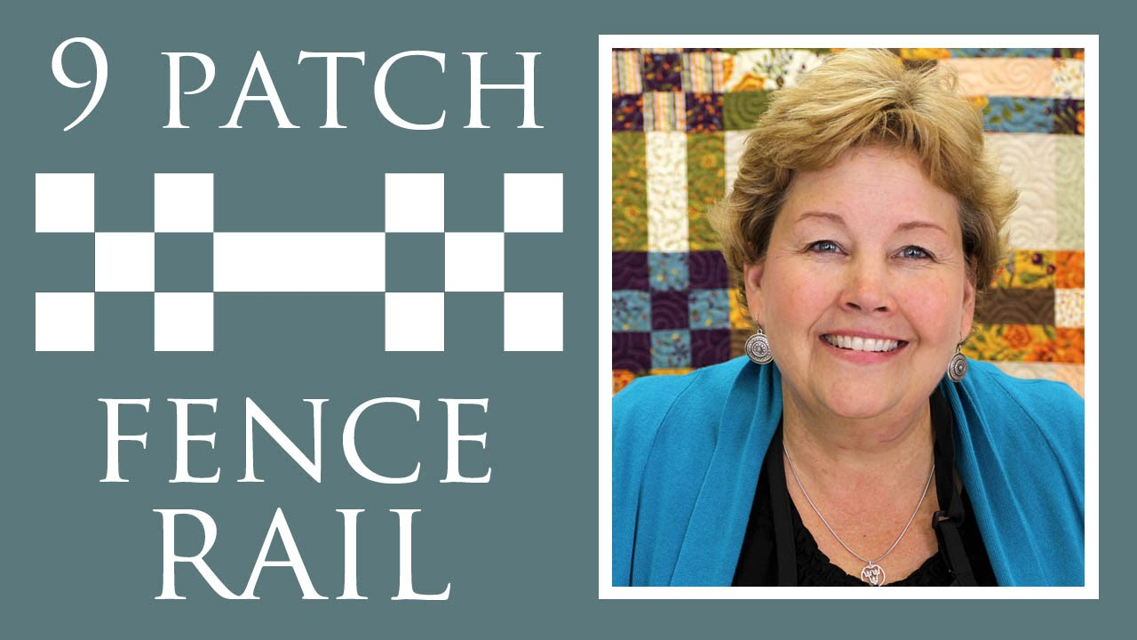 Make A Nine Patch Fence Rail Quilt With Jenny Doan Of