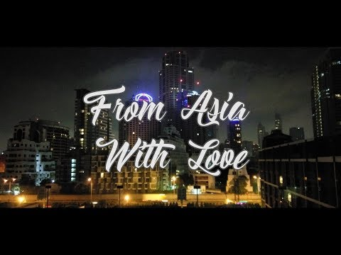 From Asia With Love (4k) by Wilvin