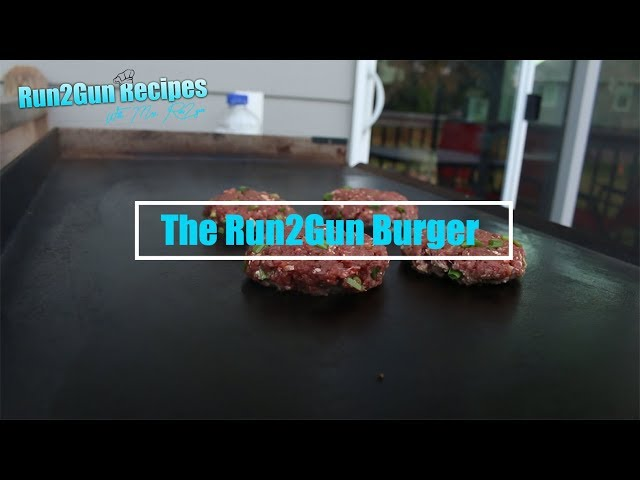 #Run2GunRecipes 008 || The Run2Gun Burger