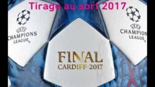 TIRAGE AU SORT LIGUE DES CHAMPIONS 2017