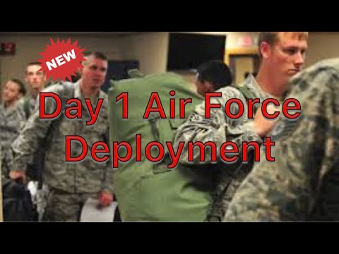 Day 1 Air Force Deployment