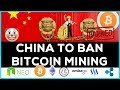 China to ban Bitcoin Mining