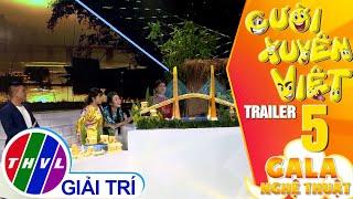 Gala nghệ thuật Cười xuyên Việt - Tập 5: Trailer