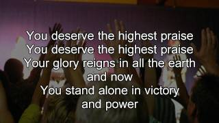 You deserve the highest praise - Christ For The Nations (Worship with Lyrics)