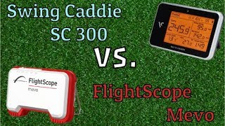 Swing Caddie 300 vs. FlightScope Mevo - The Battle of the Launch Monitors!