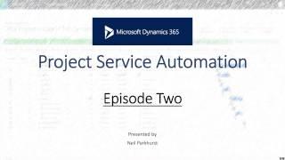 Project Service Automation (PSA) - Episode Two