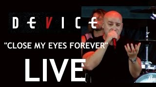 Device-Close My Eyes Forever-Live-Toronto-Amazing Footage-August 11 2013