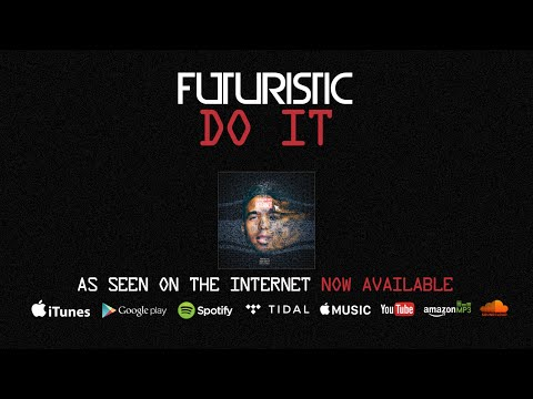 Futuristic - Do it (Official Audio) @OnlyFuturistic
