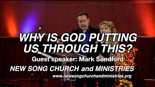 WHY IS GOD PUTTING US THROUGH THIS? - Guest speaker: Mark Sandford