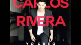 CARLOS RIVERA...Que lo nuestro se quede nuestro