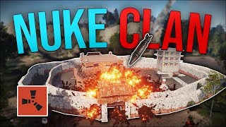 CALLING A NUKE ON A HUGE CLAN! - Rust