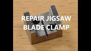 REPAIR JIGSAW BLADE CLAMP