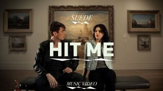 "Suede - ""Hit Me"" (Official Music Video)"