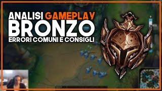 COME USCIRE DAL BRONZO | Analisi Gameplay Bronzo | League of Legends [ITA]