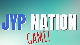 JYP NATION GAME BY AM & PM