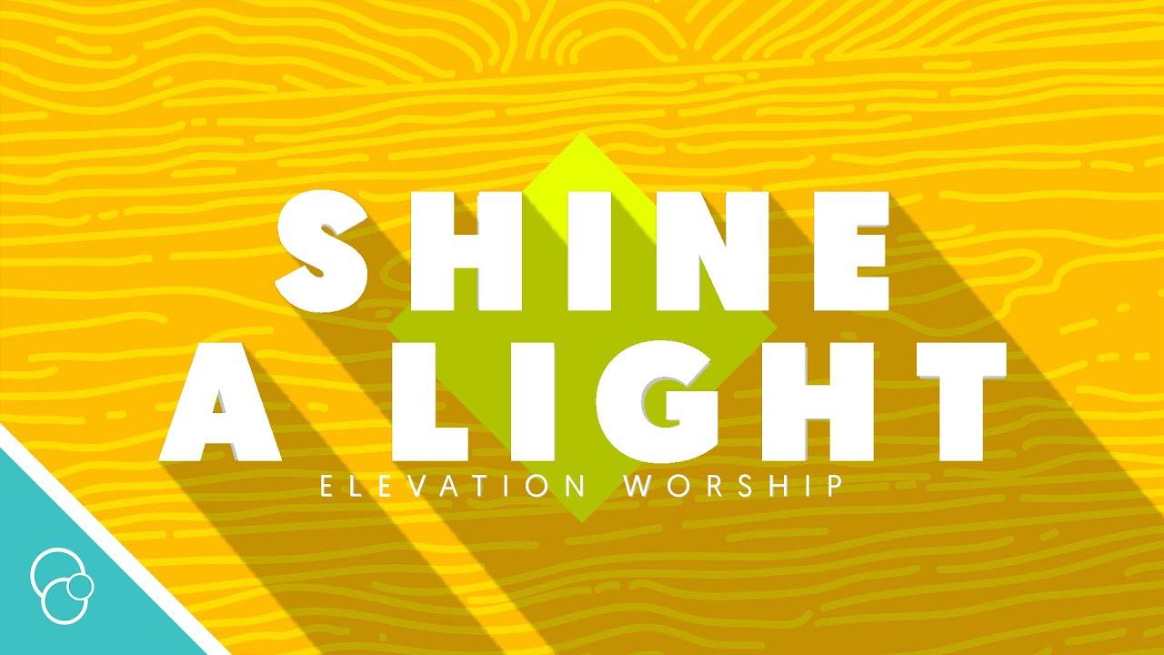 Elevation worship shine a light lyric video 4k youtube hexwebz Gallery