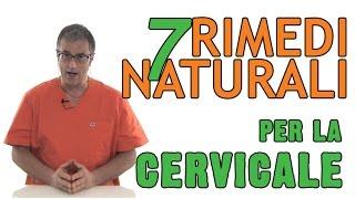 Rimedi cervicale - ecco 7 soluzioni naturali