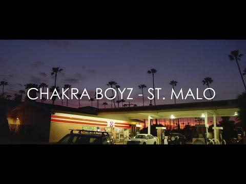 Chakra Boyz - St. Malo [OFFICIAL VIDEO]
