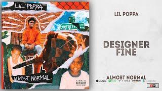Lil Poppa - Designer Fine (Almost Normal)