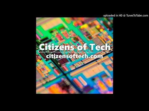 Citizens of Tech - Episode 036 - Lymphatic Perovskite Windtortes