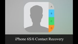 How to Recover Deleted Contacts from iPhone 6/6S