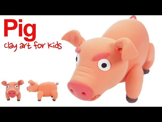 Farm animals #5 | Clay Pig For Kids | How To Make A Clay Pig | Clay modeling