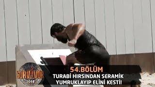 Turabi hırsından seramik yumruklayıp elini kesti!   54. Bölüm   Survivor 2018