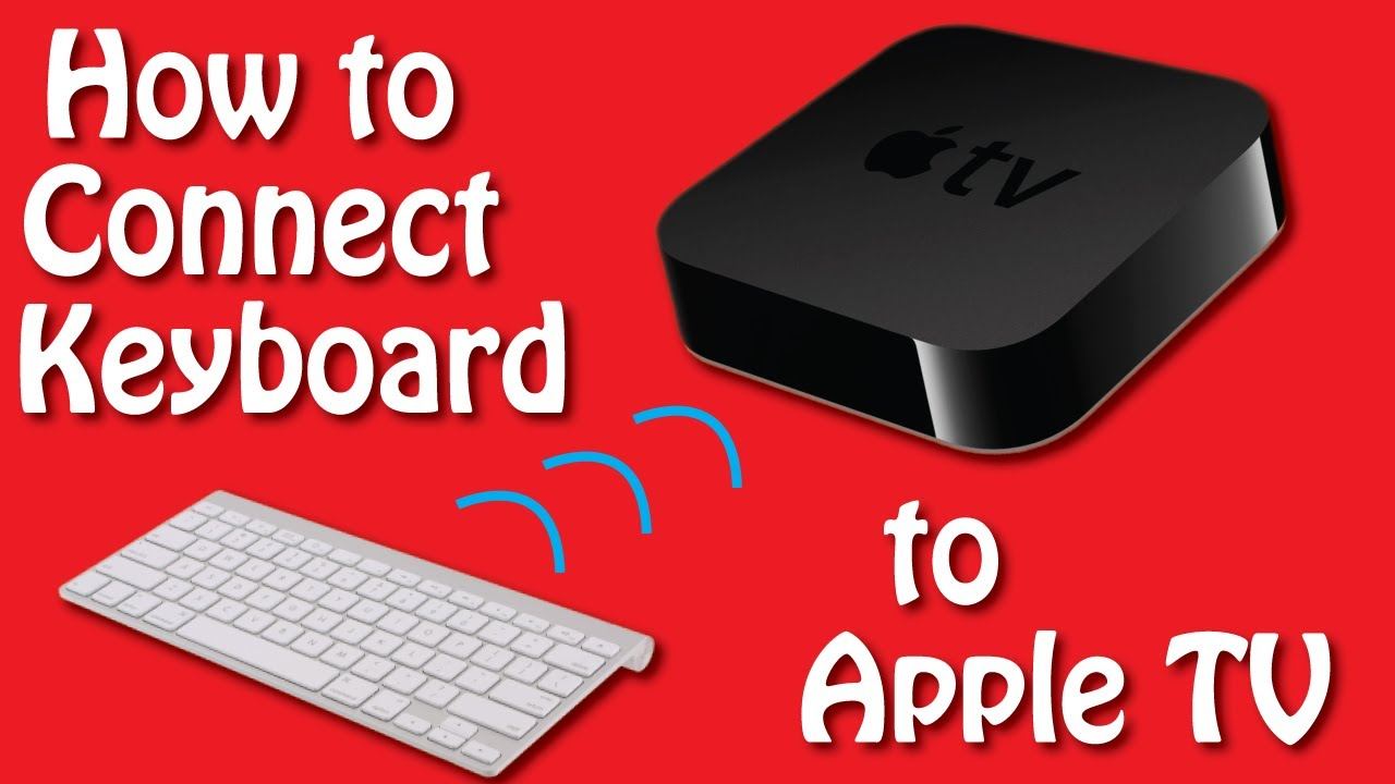 How to Connect Keyboard to Apple TV  ce4f575793a2d