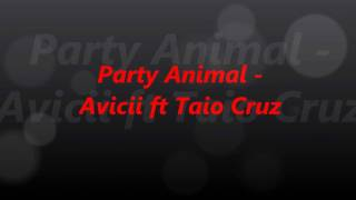 Avicii ft Taio Cruz - Party Animal (REMIX)