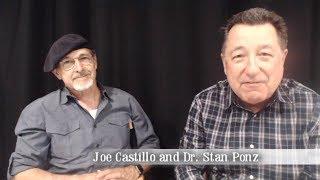 Dr. Stan Ponz interviews Joe Castillo