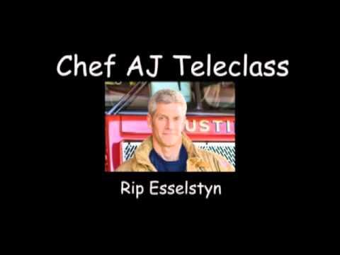 Chef AJ Teleclass with Rip Esselstyn