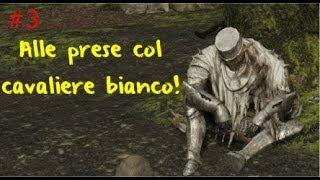 Dark Souls 2: Alle prese col cavaliere bianco!