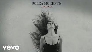 Soleá Morente - Todavía (Audio)